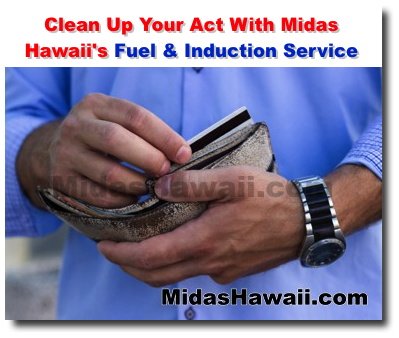 clean up your act with midas hawaii 39 s fuel induction service midas hawaii auto repair and. Black Bedroom Furniture Sets. Home Design Ideas